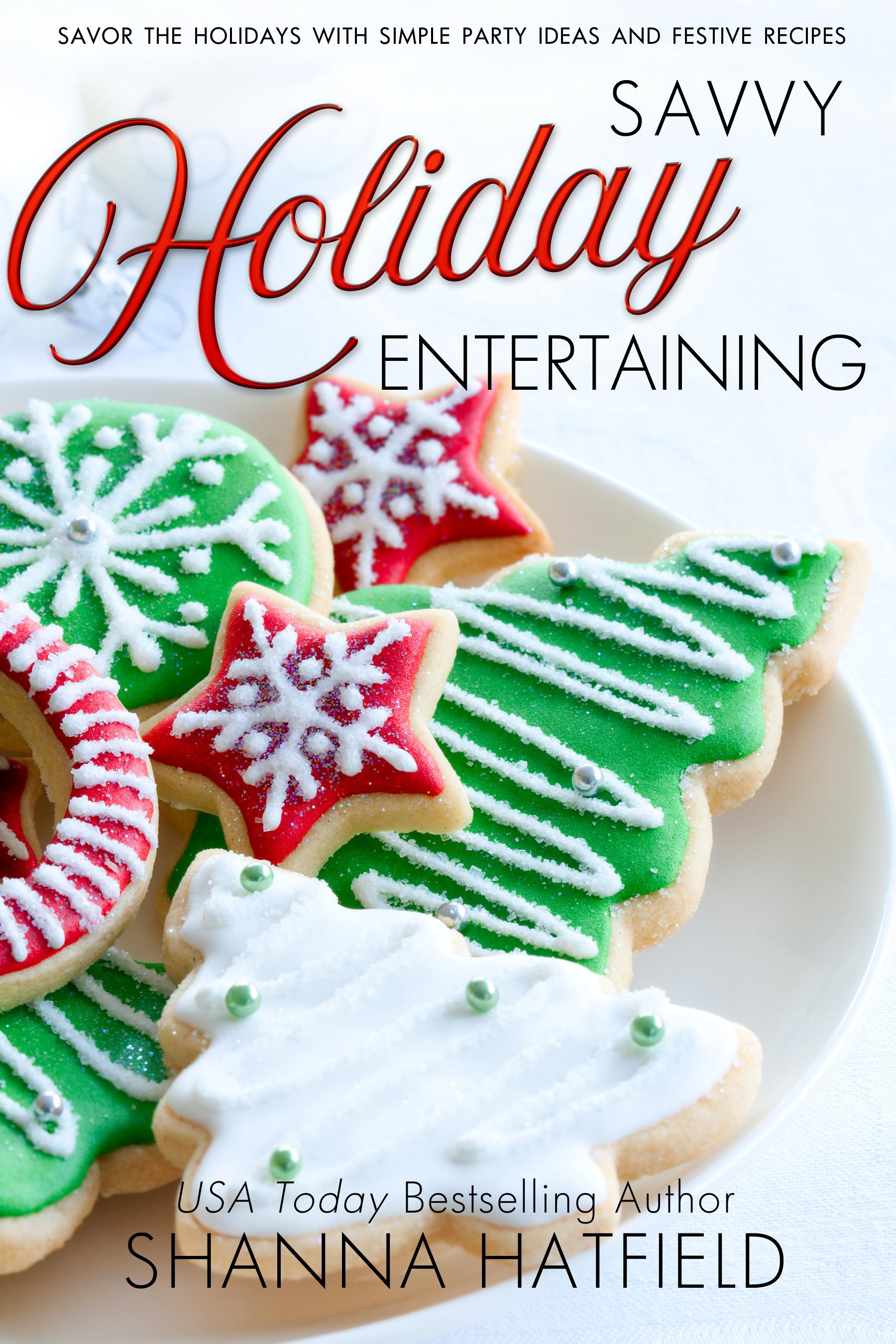 Savvy Holiday Entertaining